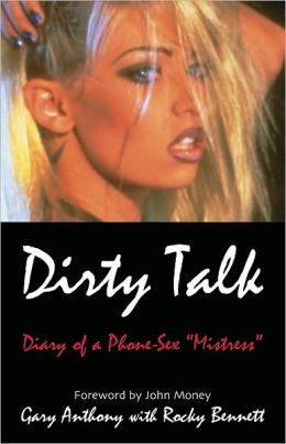 Dirty Talk: Diary of a Phone Sex ''Mistress''