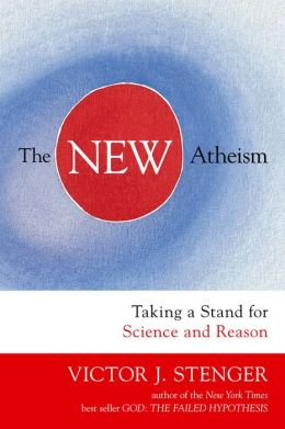 New Atheism, The: Taking a Stand for Science and Reason