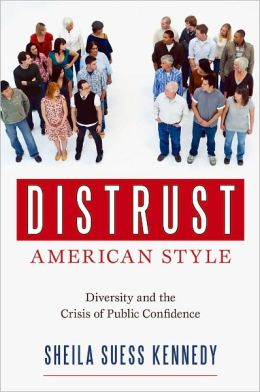 Distrust American Style: Diversity and the Crisis of Public Confidence