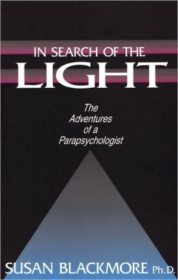 In Search of the Light: The Adventures of a Parapsychologist