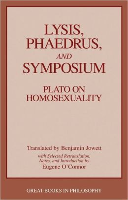 Lysis, Phaedrus, and Symposium: Plato on Homosexuality (Great Books in Philosophy)