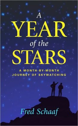 Year of the Stars, A: A Month-By-Month Journey of Skywatching