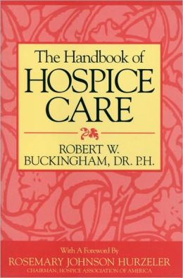 Handbook of Hospice Care, The