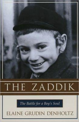 Zaddik, The: The Battle for a Boy's Soul