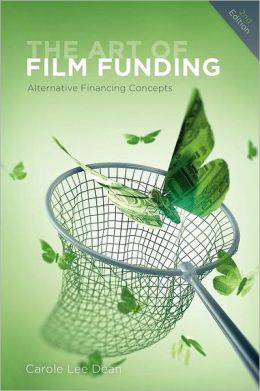 The Art of Film Funding, 2nd edition: Alternative Financing Concepts