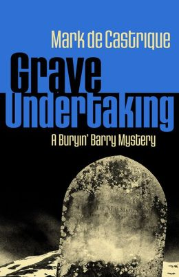 Grave Undertaking: A Buryin' Barry Mystery