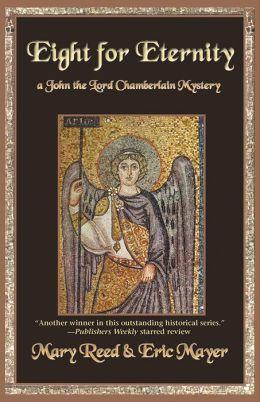 Eight for Eternity: A John, the Lord Chamberlain Mystery