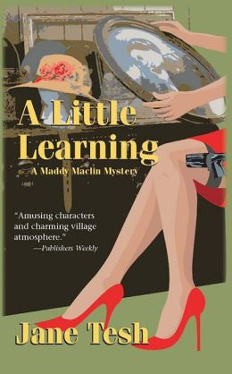 A Little Learning: A Madeleine Maclin Mystery #3