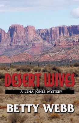 Desert Wives: A Lena Jones Mystery #2