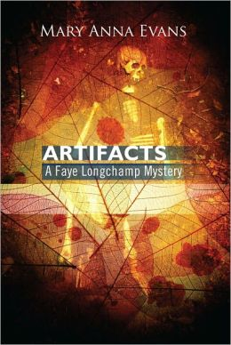 Artifacts: A Faye Longchamp Mystery #1