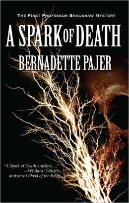 A Spark of Death: A Professor Bradshaw Mystery #1