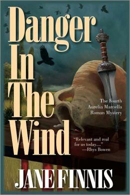 Danger in the Wind: An Aurelia Marcella Roman Mystery