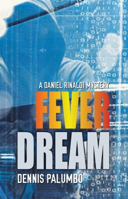 Fever Dream: A Daniel Rinaldi Mystery #2
