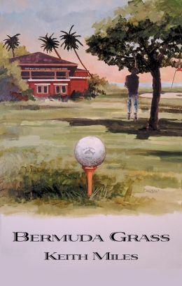 Bermuda Grass: An Alan Saxon Mystery #5