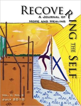 Recovering The Self: A Journal of Hope and Healing (Vol. II, No.3)