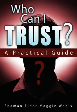 Who Can I Trust? A Practical Guide