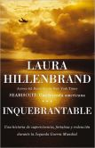 Book Cover Image. Title: Inquebrantable (Unbroken), Author: Laura Hillenbrand