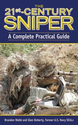 The 21st Century Sniper: A Complete Practical Guide