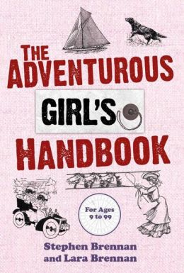 The Adventurous Girl's Handbook: For Ages 9 to 99