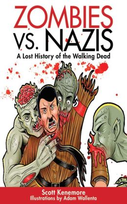 Zombies vs. Nazis: A Lost History of the Walking Undead