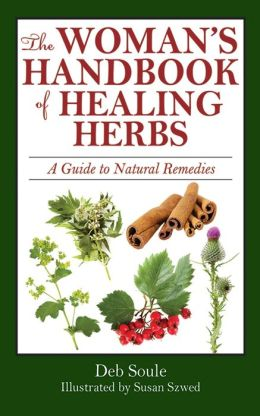 The Woman's Handbook of Herbal Healing: A Guide to Natural Remedies