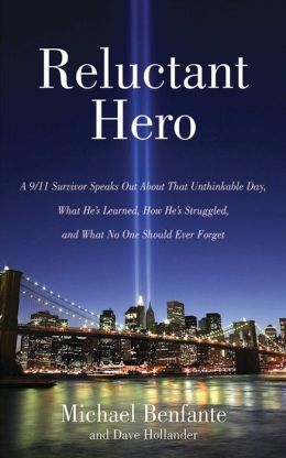 Reluctant Hero: A 9/11 Hero Speaks Out About What He's Learned, How He's Struggled, and What No One Should Ever Forget Audiobook