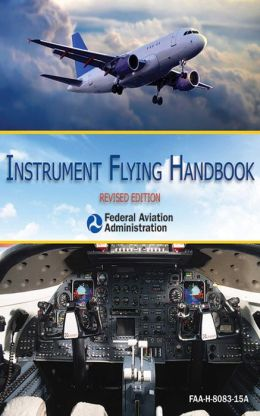 Instrument Flying Handbook (FAA-H-8083-15A)