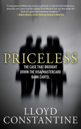 Priceless: The Case that Brought Down the Visa/MasterCard Bank Cartel