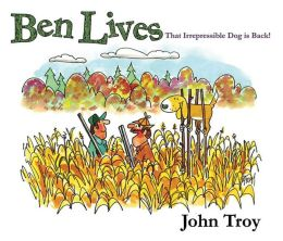 Ben Lives: That Irrespressible Dog is Back!
