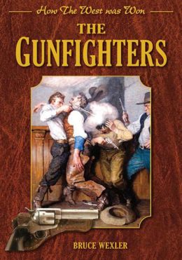 The Gunfighters: How the West Was Won