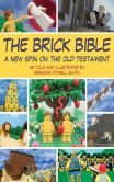 Book Cover Image. Title: The Brick Bible:  A New Spin on the Old Testament, Author: Brendan Powell Smith