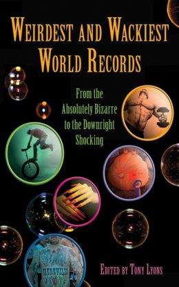 Weirdest and Wackiest World Records: From the Absolutely Bizarre to the Downright Shocking
