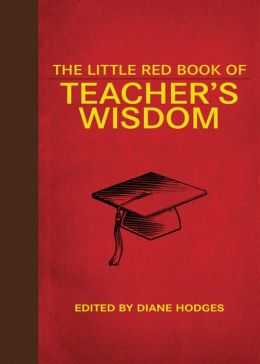 The Little Red Book of Teacher's Wisdom