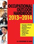 Book Cover Image. Title: Occupational Outlook Handbook 2013-2014, Author: The U.S. Department of Labor