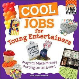 Cool Jobs for Young Entertainers: Ways to Make Money Putting on an Event