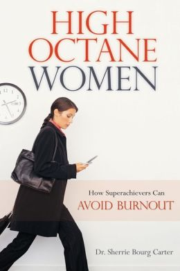 High-Octane Women: How Superachievers Can Avoid Burnout