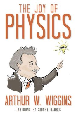 The Joy of Physics: (with new bonus study guide!)