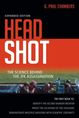 Head Shot: The Science Behind te JFK Assassination
