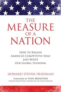 The Measure of a Nation: How to Regain America's Competitive Edge and Boost Our Global Standing