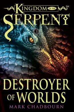 Destroyer of Worlds (Kingdom of the Serpent, Book 3)