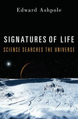 Signatures of Life: Science Searches the Universe