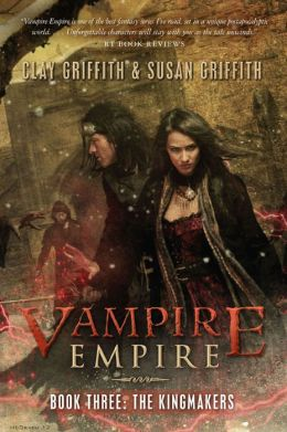 The Kingmakers (Vampire Empire, Book 3)