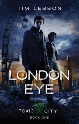 London Eye (Toxic City Series #1)