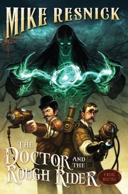 The Doctor and the Rough Rider (Weird West Tale #3)