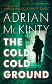 Book Cover Image. Title: The Cold Cold Ground, Author: Adrian McKinty