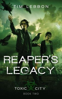 Reaper's Legacy (Toxic City Series #2)