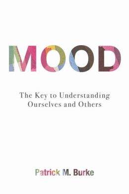 Mood: The Key to Understanding Ourselves and Others