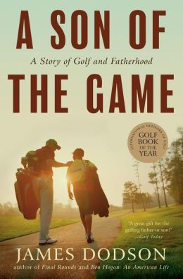 A Son of the Game: A Story of Golf, Going Home, and Sharing Life's Lessons