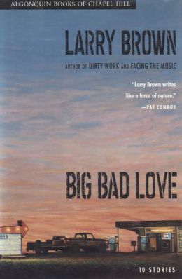 Big Bad Love: Stories