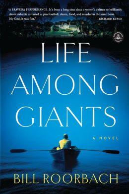 Life Among Giants: A Novel